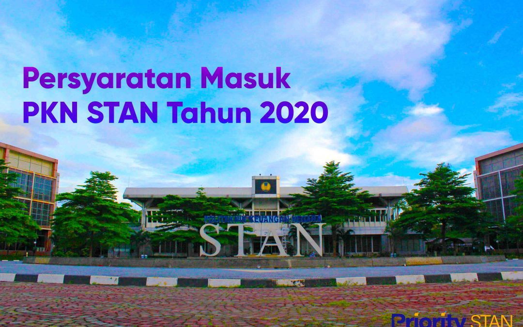 Persyaratan Masuk PKN STAN Tahun 2020