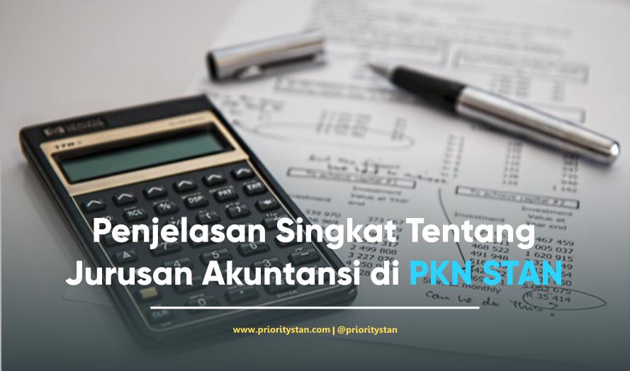 Penjelasan Singkat Tentang Jurusan Akuntansi di PKN STAN