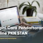 Begini Cara Pendaftaran Online PKN STAN Yuk Di Simak