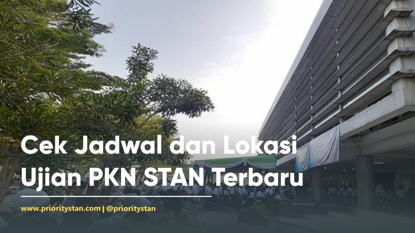 Cek Jadwal dan Lokasi Ujian PKN STAN Terbaru