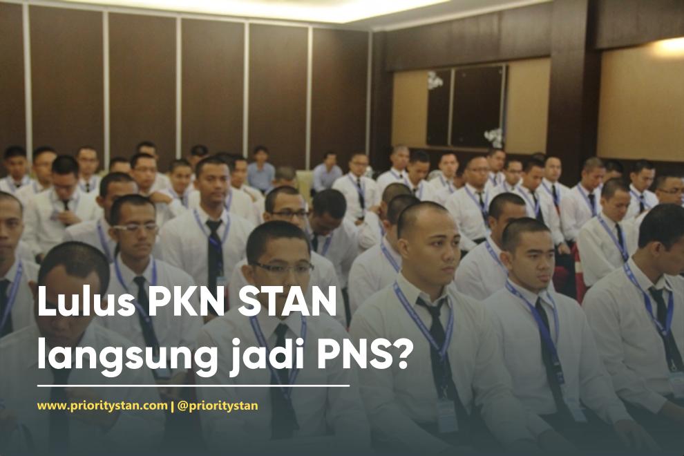 Lulus PKN STAN langsung jadi PNS